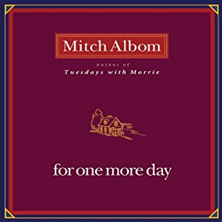 For One More Day                   Written by:                                                                                                                                 Mitch Albom                               Narrated by:                                                                                                                                 Mitch Albom                      Length: 3 hrs and 36 mins     9 ratings     Overall 4.9