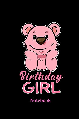 Birthday Girl Notebook: Lined journal for Teddy bear, celebration and birthday party fans - paperback, diary gift for men, women and children