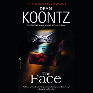 The Face     A Novel              By:                                                                                                                                 Dean Koontz                               Narrated by:                                                                                                                                 Dylan Baker                      Length: 19 hrs and 32 mins     1,865 ratings     Overall 4.0