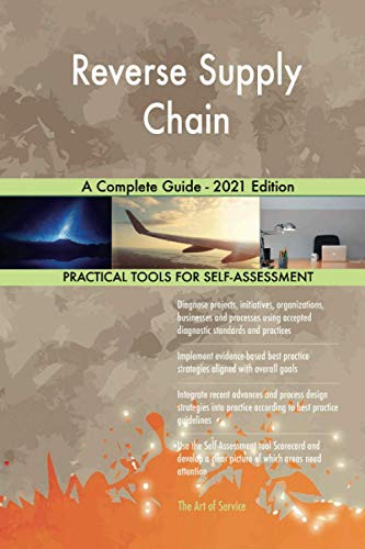 Reverse Supply Chain A Complete Guide - 2021 Edition download ebooks PDF Books