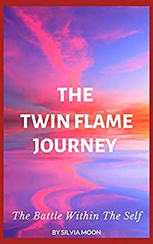 """My Twin Soul Journal : """"The Battle Within The Self"""" (My Twin Soul Journals Book 1) by [Silvia Moon]"""