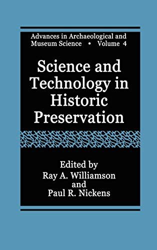 Compare Textbook Prices for Science and Technology in Historic Preservation Advances in Archaeological and Museum Science 4 2000 Edition ISBN 9780306462122 by Williamson, Ray A.,Nickens, Paul R.