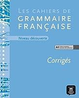 Les cahiers de grammaire: Corriges niveau decouverte