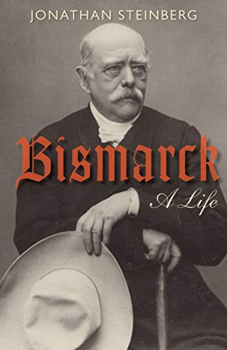 Bismarck: A Life (English Edition)