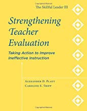 Strengthening Teacher Evaluation: Taking Action to Improve Ineffective Instruction - The Skillful Leader III
