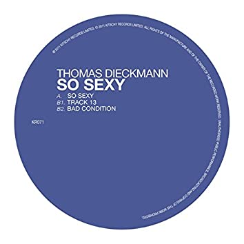 So Sexy / Track 13 / Bad Condition