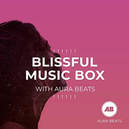! ! ! ! ! ! Blissful Music Box with Aura Beats ! ! ! ! ! !