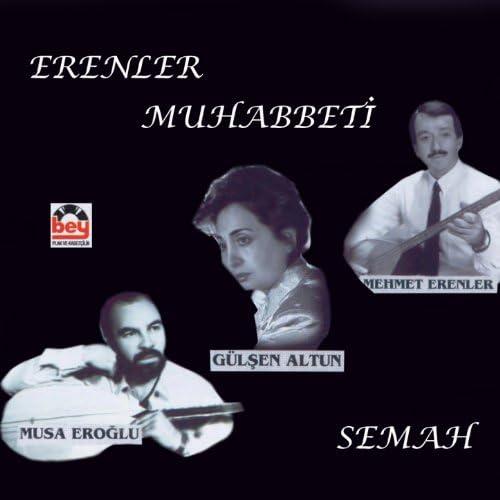 Musa Eroğlu, Gülşen Altun, Mehmet Erenler