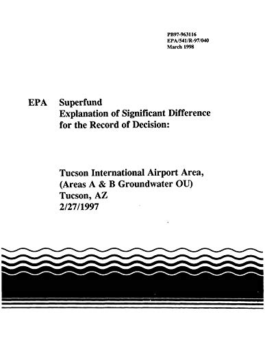 EPA Superfund Explanation of Significant Difference for the Record of Decision: Tucson International Airport Area Areas A & B Groundwater OU Tucson AZ 2/27/1997 (English Edition)