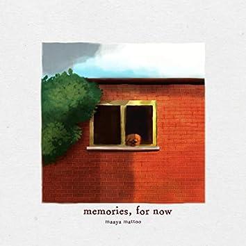 Memories, For Now (feat. Maadhavan Bhattacharjee)