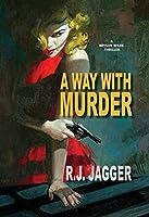 A Way With Murder (A Bryson Wilde Thriller)