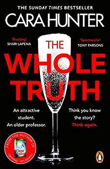 The Whole Truth: The new 'impossible to predict' detective thriller from the Richard and Judy Book Club Spring 2021 (DI Fawley) by [Cara Hunter]