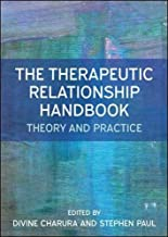 The Therapeutic Relationship Handbook: Theory & Practice (UK Higher Education OUP Humanities & Social Sciences Counsel)