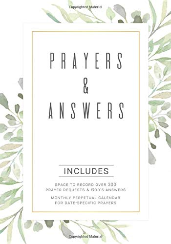 Prayers & Answers: A Prayer Journal to Record Prayer Requests, God's Answers, and Dates to Remember in Prayer (Prayer Journals)