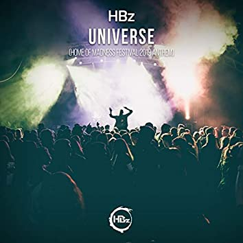 Universe (Home of Madness Festival 2019 Anthem)