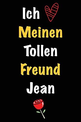 Ich Liebe Meinen Tollen Freund Jean: Geschenk an Boyfriend Namens Jean von seiner Freundin - Geburtstagsgeschenk, Weihnachtsgeschenk oder Valentinstag ... aus, um in das linierte Notizbuch zu schreibe