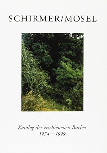 Schirmer /Mosel Katalog der erschienenen Bücher 1974-1999