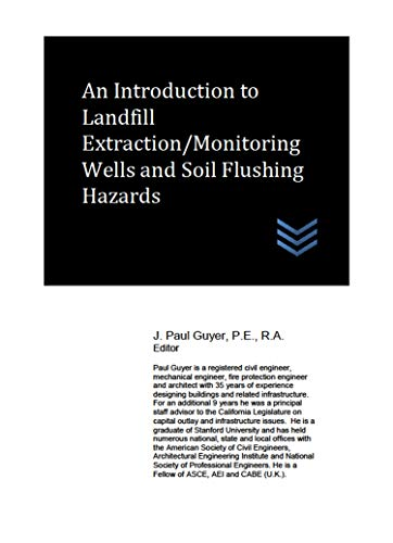 An Introduction to Landfill Extraction/Monitoring Wells and Soil Flushing Hazards (Geotechnical Engineering) (English Edition)