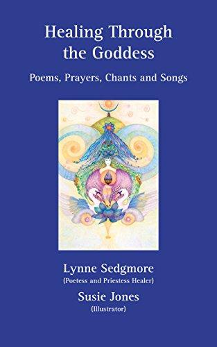 Healing Through The Goddess Poems Prayers Chants And Songs Kindle Edition By Sedgmore Lynne Jones Susie Religion Spirituality Kindle Ebooks Amazon Com