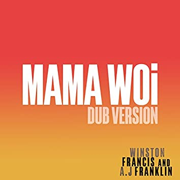 Mama Woi (Dub Version)