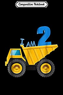 Composition Notebook: I am 2 Dump Truck I Love Trucks Kids Journal/Notebook Blank Lined Ruled 6x9 100 Pages
