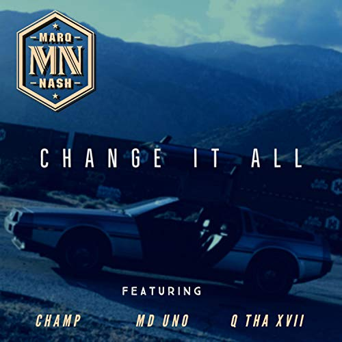 Change It All (feat. Champ, MD Uno & Q Tha Xvii) [Explicit]