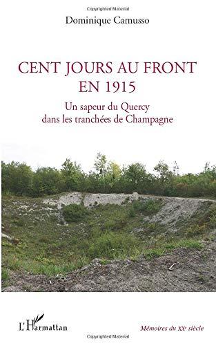 Cent jours au front en 1915: Un sapeur du Quercy dans les tranchées de Champagne