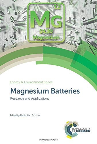 Magnesium Batteries: Research and Applications (Energy and Environment, Band 23)