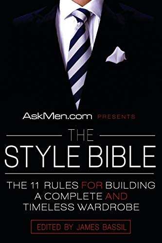 Askmen.com Presents the Style Bible: The 11 Rules for Building a Complete and Timeless Wardrobe: 2