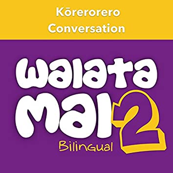 Waiata Mai 2 - Kōrerorero (Conversation - Bilingual)