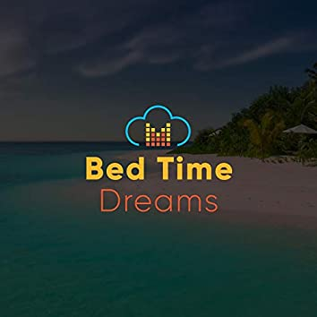 #Bed Time Dreams