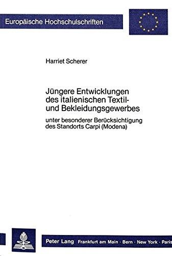 Jüngere Entwicklungen des italienischen Textil- und Bekleidungsgewerbes: unter besonderer Berücksichtigung des Standorts Carpi (Modena): Unter ... / Série 5: Sciences économiques, Band 818)