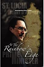 At the Rainbow's Edge: Selected Speeches by Kenny D. Anthony,1996-2001 (Hardback) - Common