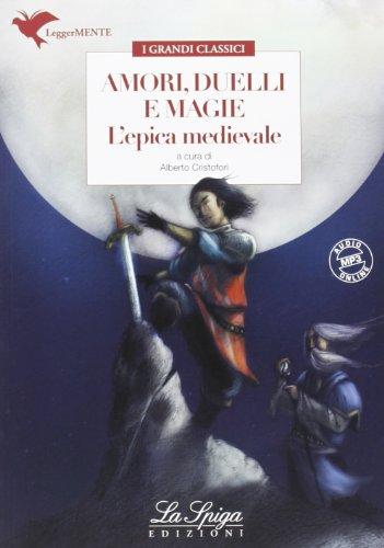 Amori, duelli e magie. L'epica medievale. Con espansione online
