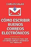 Lee mi correo, ¡por favor!: cómo escribir para que abran y lean tus correos electrónicos