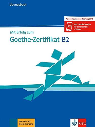 Mit Erfolg zum Goethe-Zertifikat B2: Übungsbuch + online