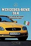 MERCEDES-BENZ SLK: REGISTRO DI RESTAURE E MANUTENZIONE (Edizioni italiane)
