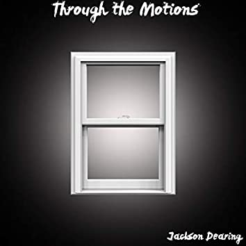 Through the Motions