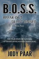 B.O.S.S. Break Out Silent Sinner