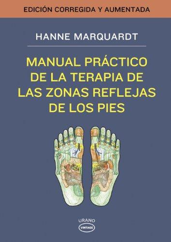 Manual práctico de la terapia de las zonas reflejas de los pies (Vintage)