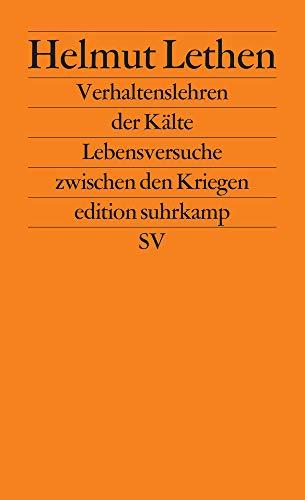 Verhaltenslehren der Kälte: Lebensversuche zwischen den Kriegen (edition suhrkamp)