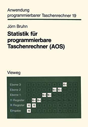 Statistik für programmierbare Taschenrechner (Aos): Mit 56 Programmen und Programmvarianten (Anwendung programmierbarer Taschenrechner (21), Band 21)