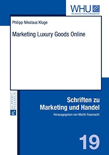 Marketing Luxury Goods Online (Schriften zu Marketing und Handel Book 19) (English Edition)
