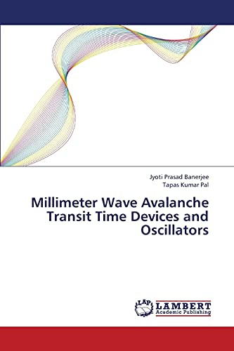 Millimeter Wave Avalanche Transit Time Devices and Oscillators
