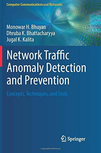 Network Traffic Anomaly Detection and Prevention: Concepts, Techniques, and Tools (Computer Communications and Networks)