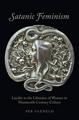 Satanic Feminism: Lucifer as the Liberator of Woman in Ninet