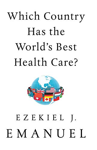 Compare Textbook Prices for Which Country Has the World's Best Health Care 1 Edition ISBN 9781541797734 by Emanuel, Ezekiel J