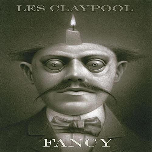 Les Claypool - Fancy