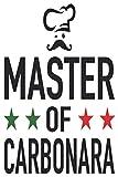 Master Of Carbonara: Italy Master Of Carbonara Notebook I Spaghetti Carbonara Lovers Prints Notepad (A5 6