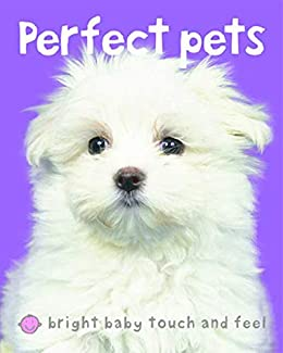 Bright Baby Perfect Pets: Touch and Feel (Bright Baby Touch and Feel) by [Roger Priddy]